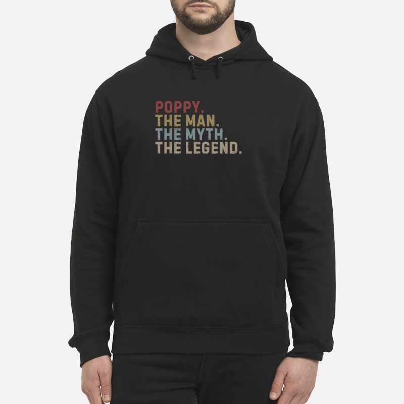 Poppy the man the myth the legend shirt unisex hoodie