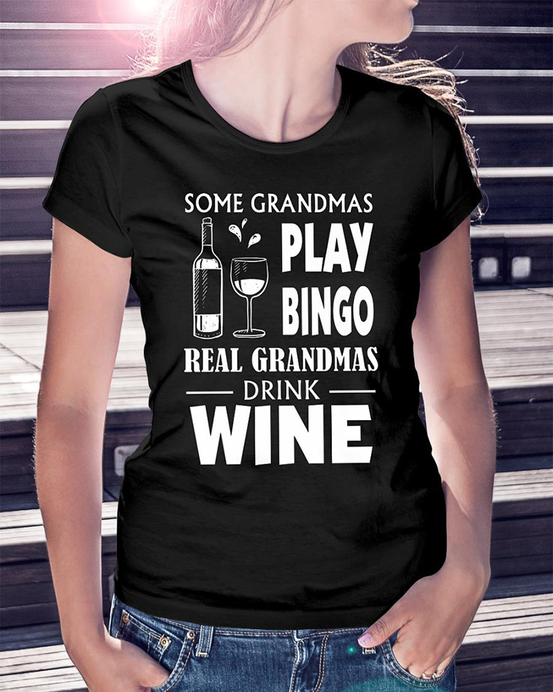 Some grandmas play Bingo real grandmas drink wine shirt