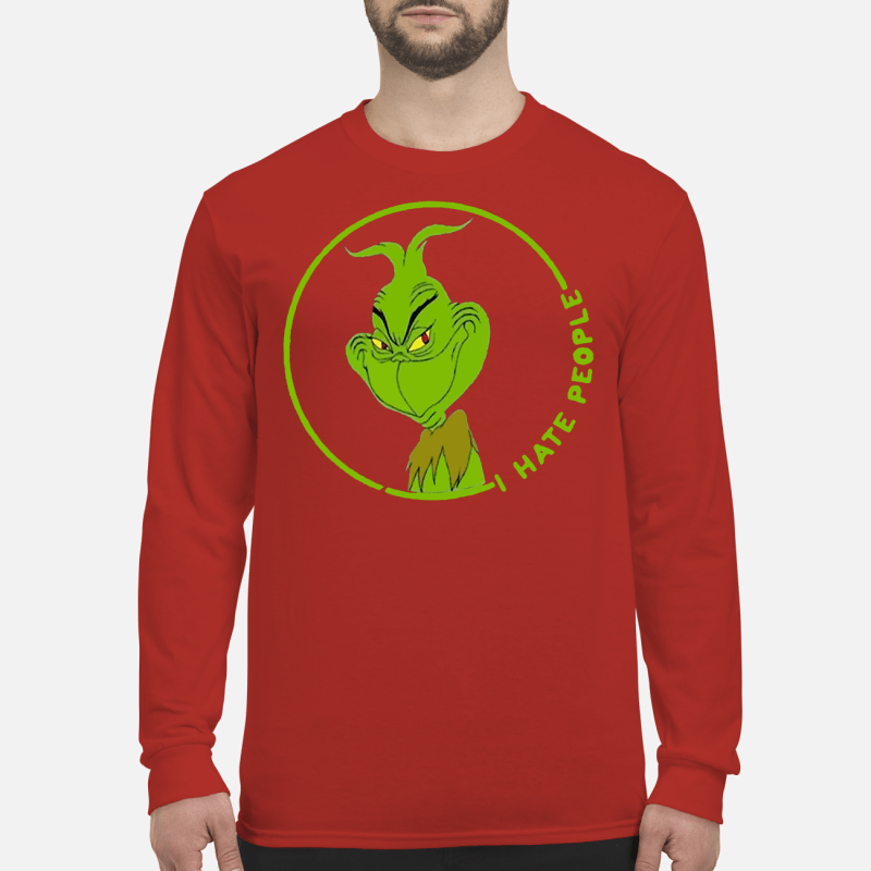 The Grinch I hate people shirt long sleeved