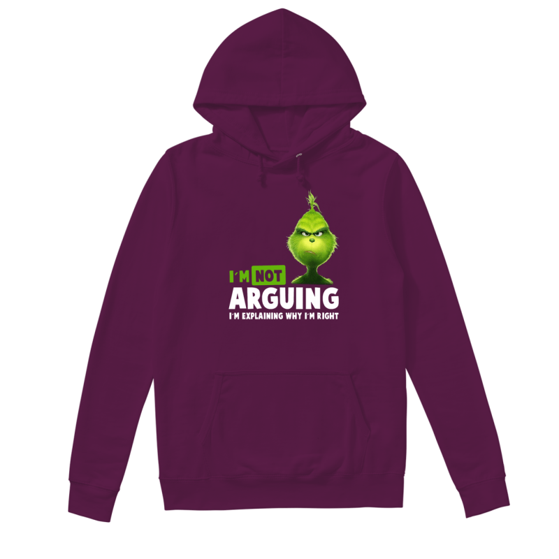 The Grinch I'm not arguing I'm explaining why I'm right hoodie