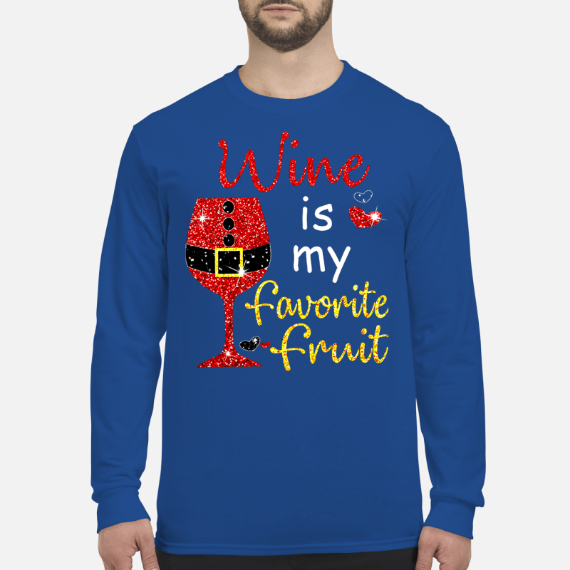 Wine is my favorite fruit sweatshirt long sleeved