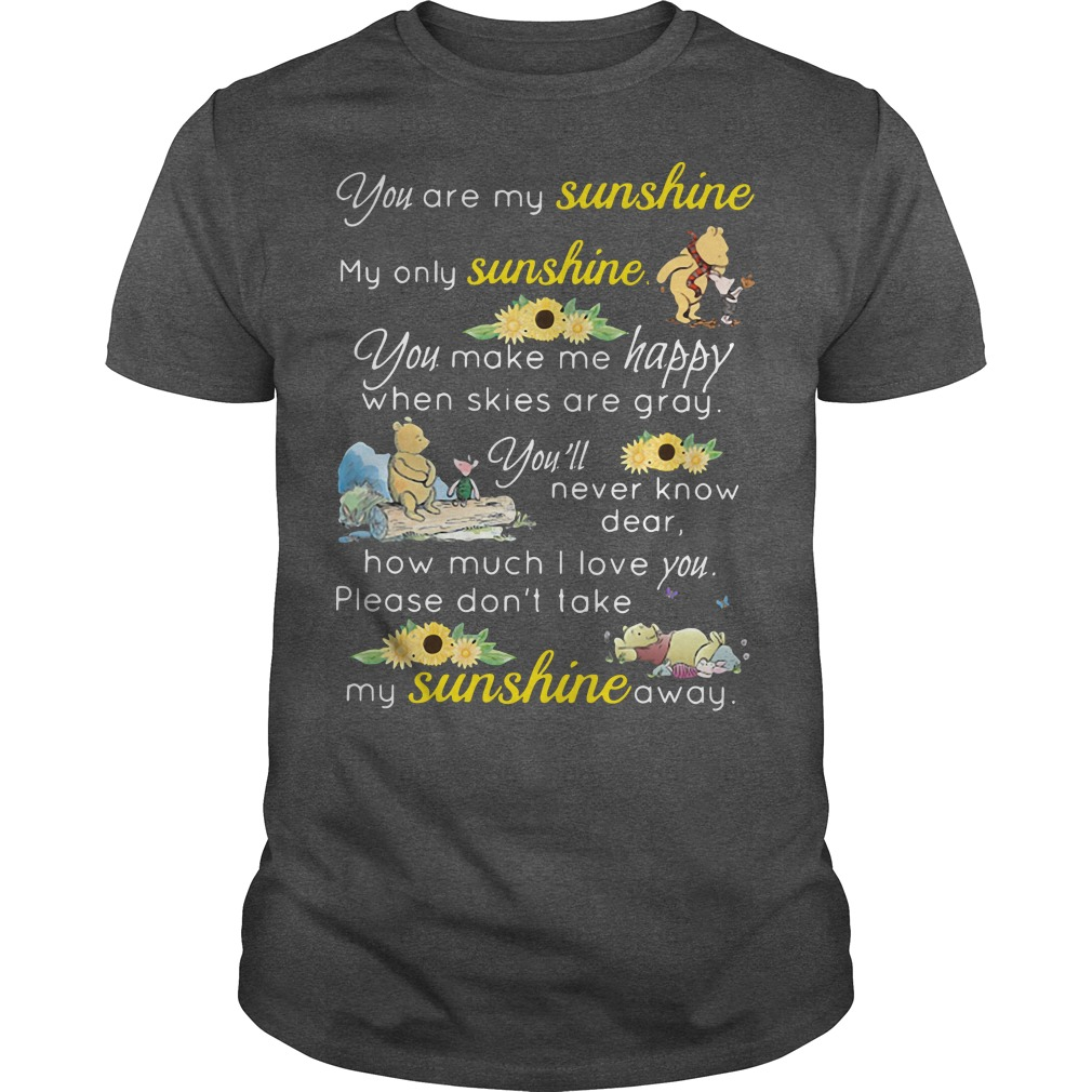 Winnie The Pooh and Piglet: You are my sunshine darkgray shirt