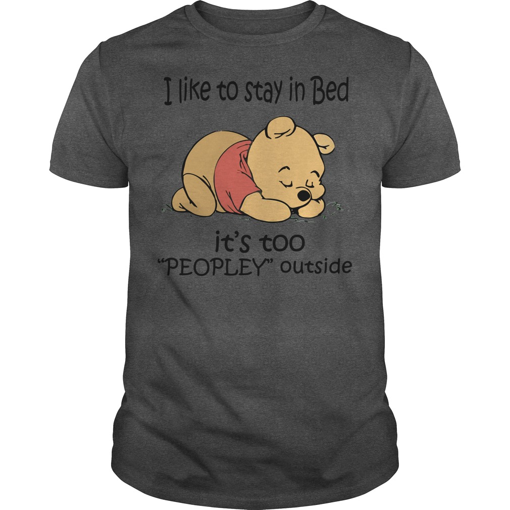 Winnie the Pooh I like to stay in bed it's too peopley outside black shirt