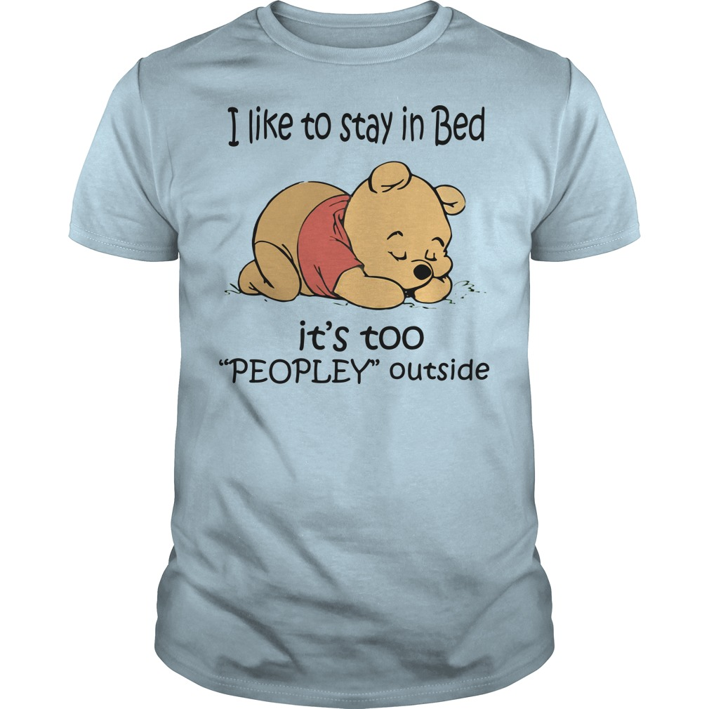 Winnie the Pooh I like to stay in bed it's too peopley outside blue shirt