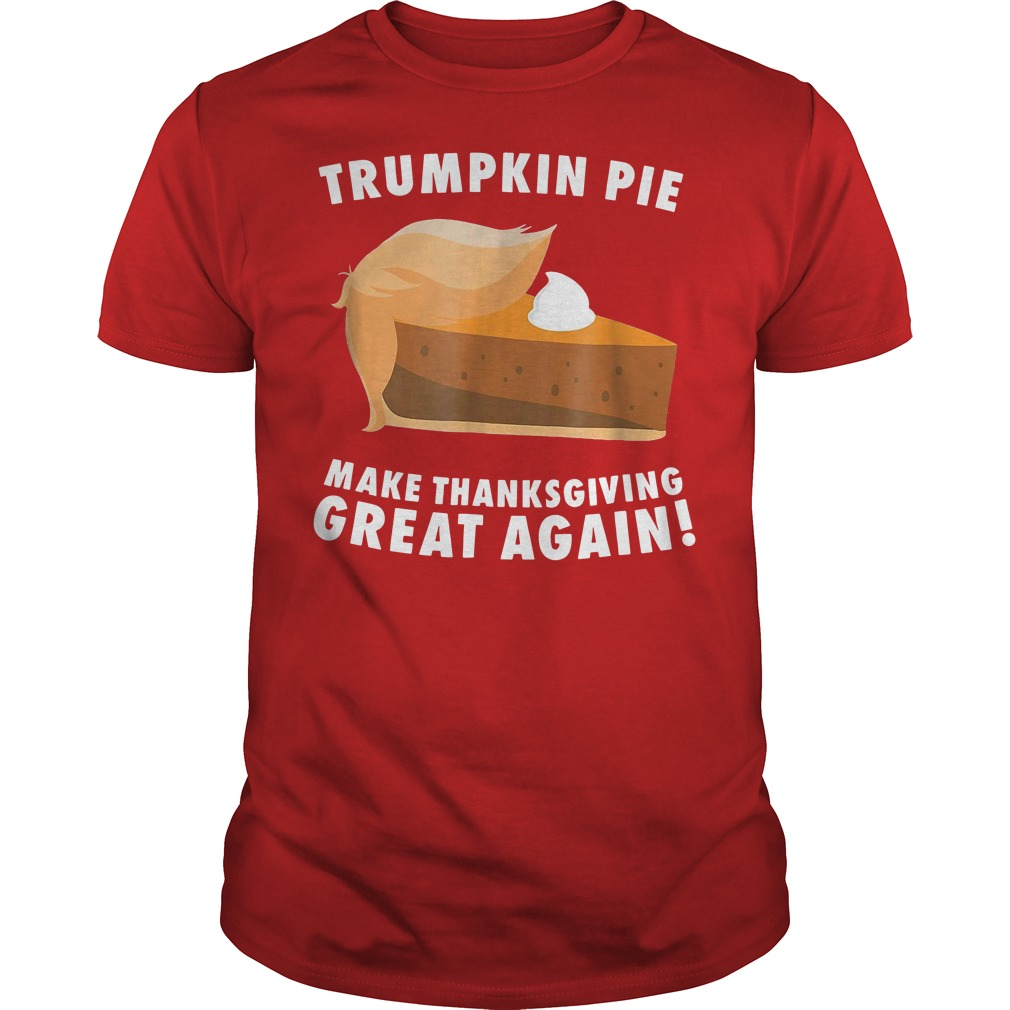 Trumpkin pie make thanksgiving great again Red shirt