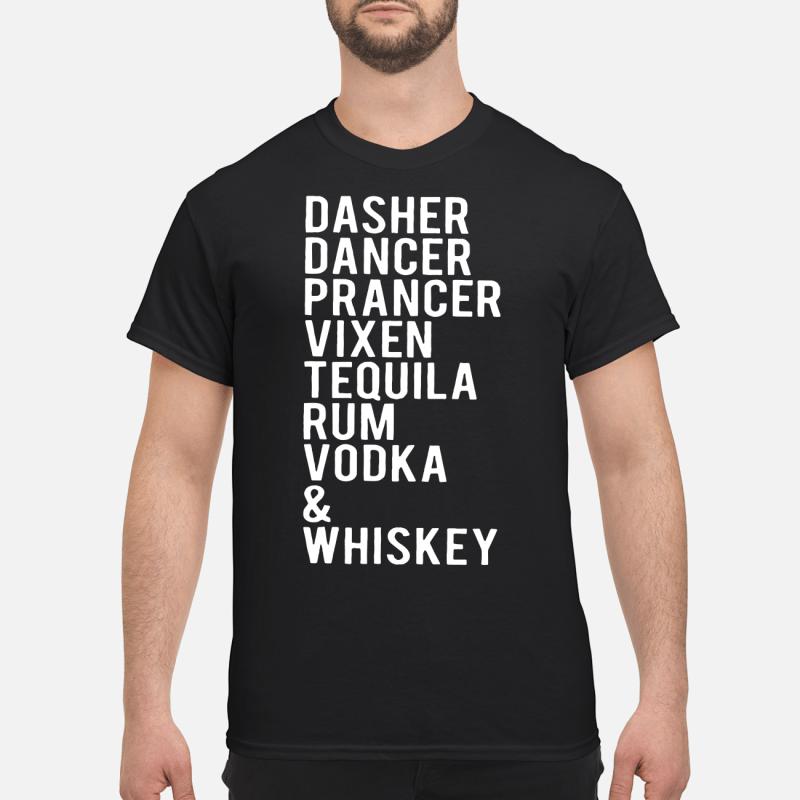 Dasher dancer prancer vixen tequila rum vodka and whiskey shirt
