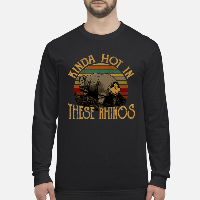 Ace ventura Kinda hot in these rhinos long sleeved