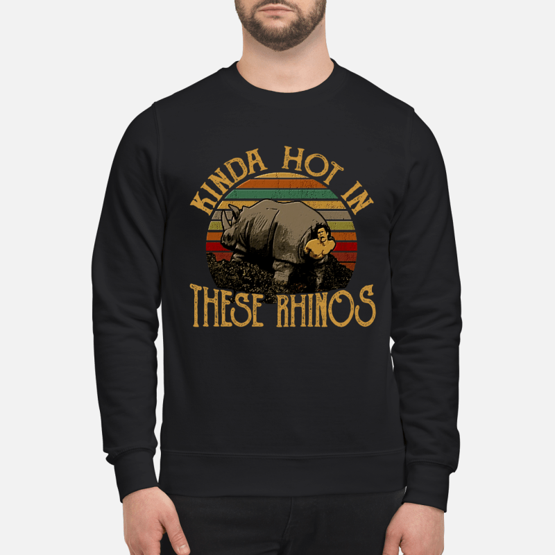 Ace ventura Kinda hot in these rhinos sweatshirt