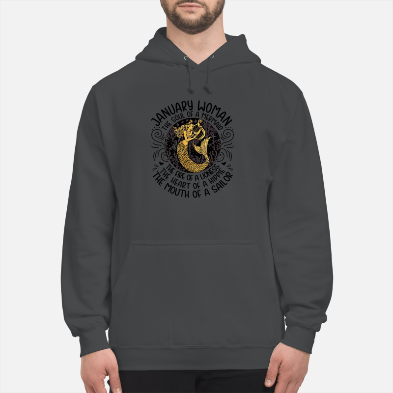 January woman the sould of a mermaid the fire of a lioness hoodie