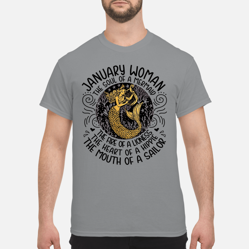 January woman the sould of a mermaid the fire of a lioness shirt