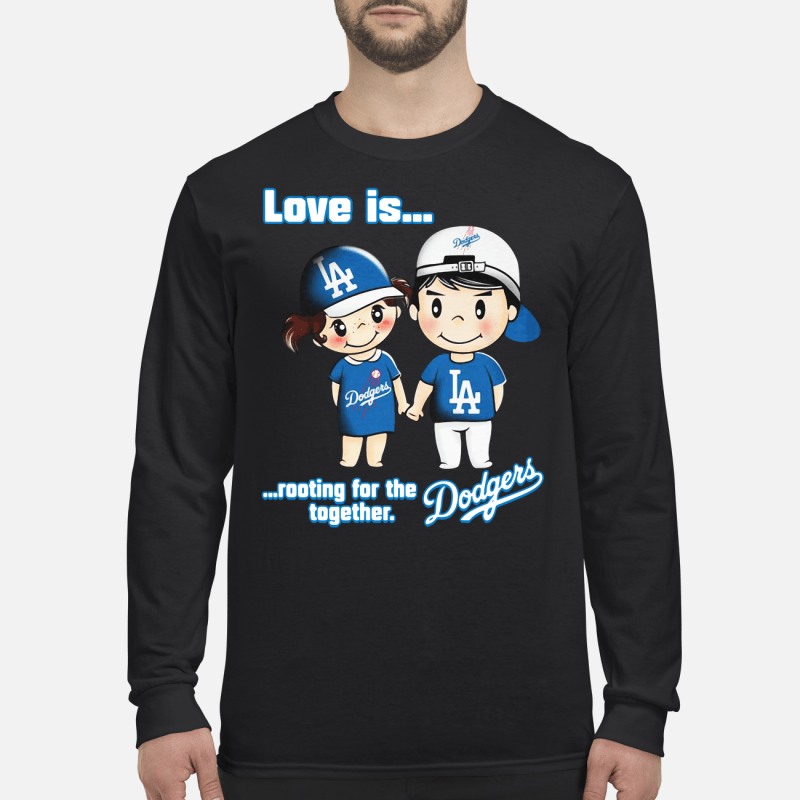 Love is rooting for the Los Angeles Dodgers together kid long sleeved
