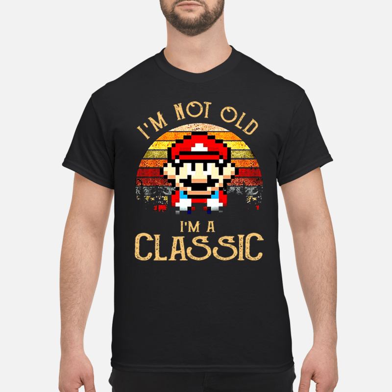 Mario I'm not old I'm a classic shirt