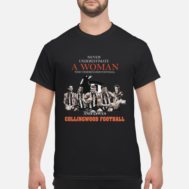 Never Underestimate A Woman Who Understands Football And Love Collingwood Football Shirt