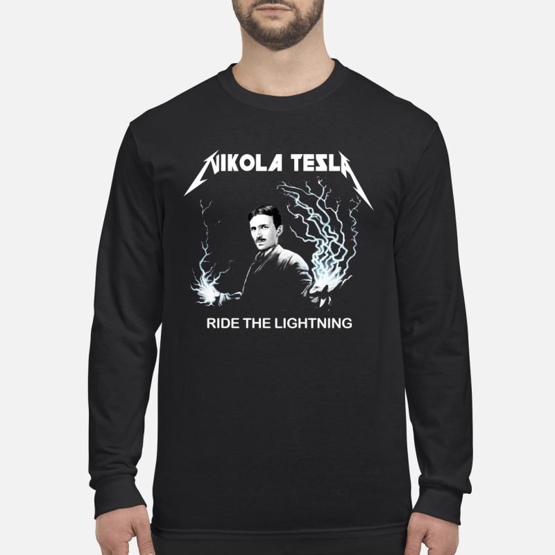 Nikola Tesla ride the lightning long sleeved