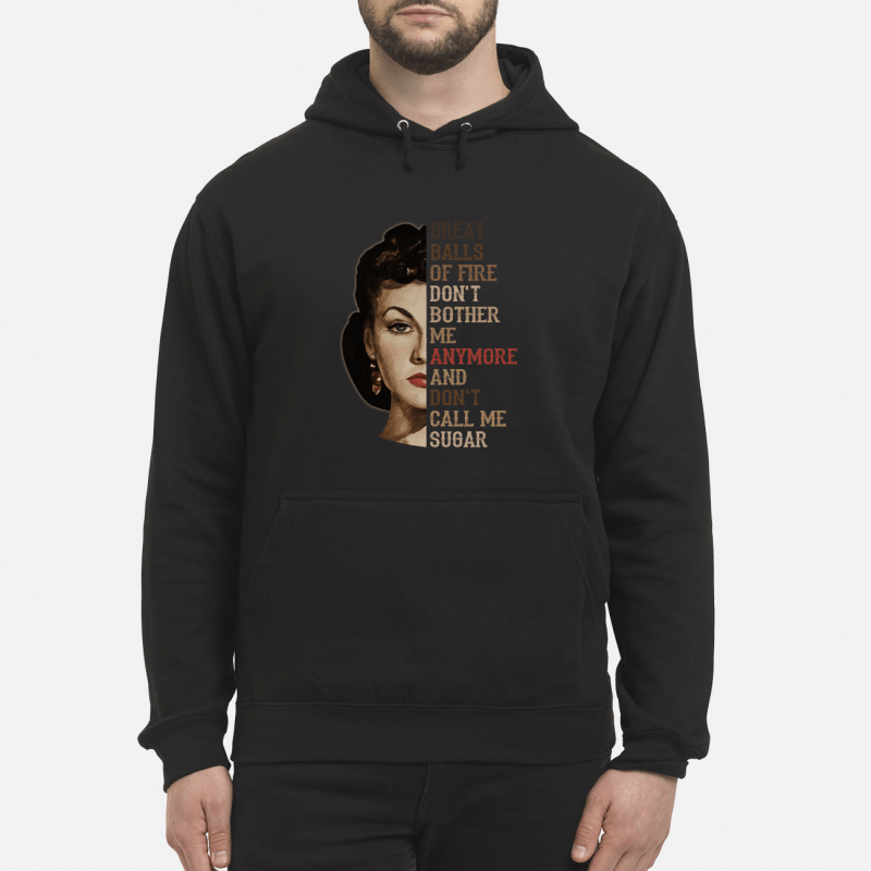 Vivien Leigh great balls of fire don't bother me anymore don't call me sugar hoodie