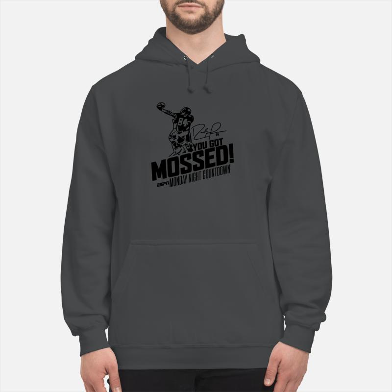 you got mossed hoodie