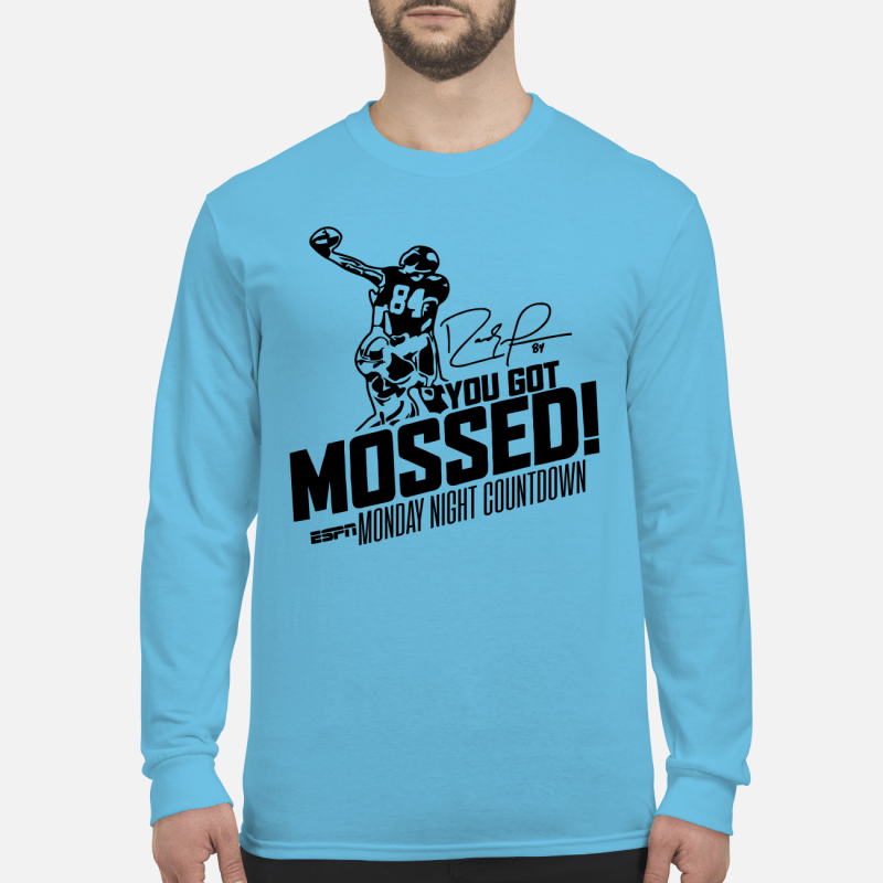 you got mossed long sleeved