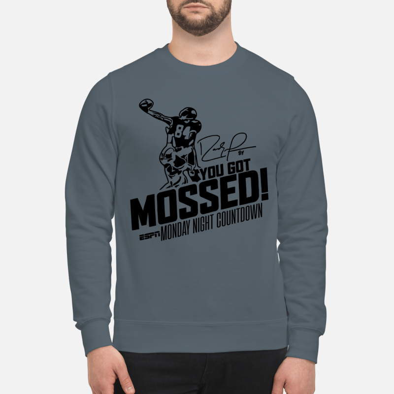 you got mossed sweatshirt