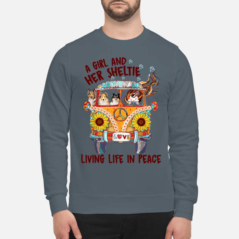 A girl and her sheltie living life in peace Sweatshirt