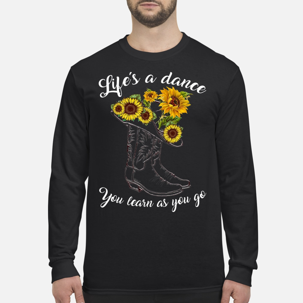 Boot and sunflowers you learn as you go shirt Long sleeved
