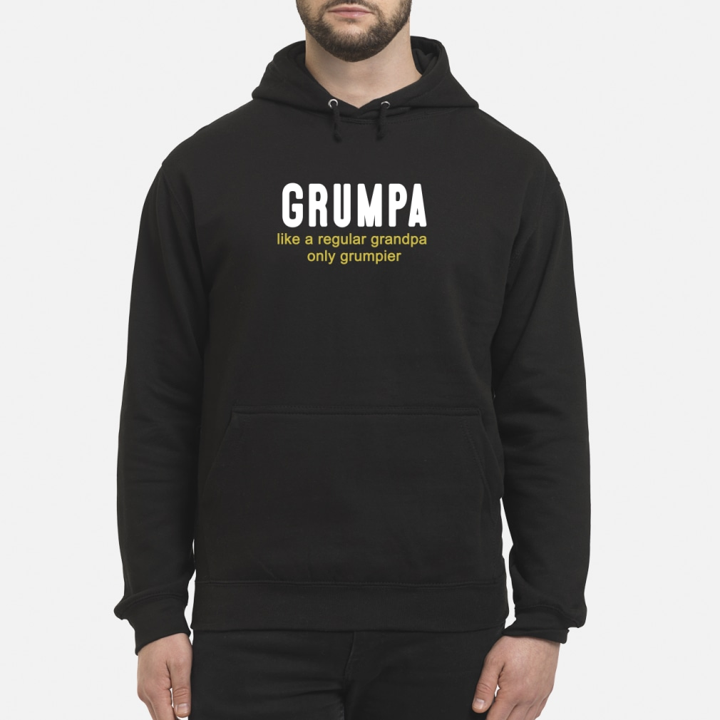Grumpa like a regular grandpa only grumpier shirt hoodie