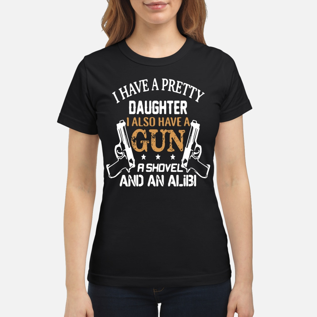 I have a pretty daughter i also and an alibi ladies tee