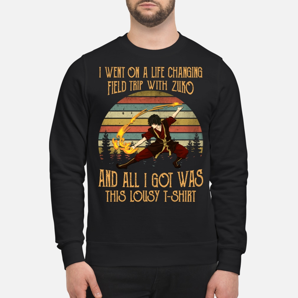 I went on a life changing field trip with Zuko and all I got was this lousy Shirt sweater