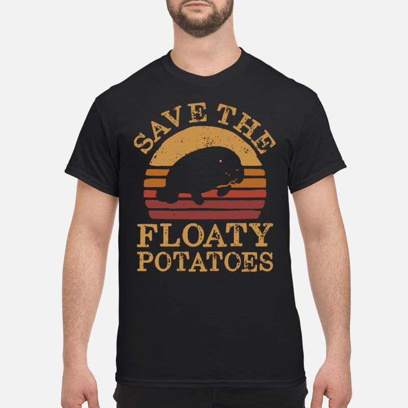 Save Floaty Potatoes Shirt