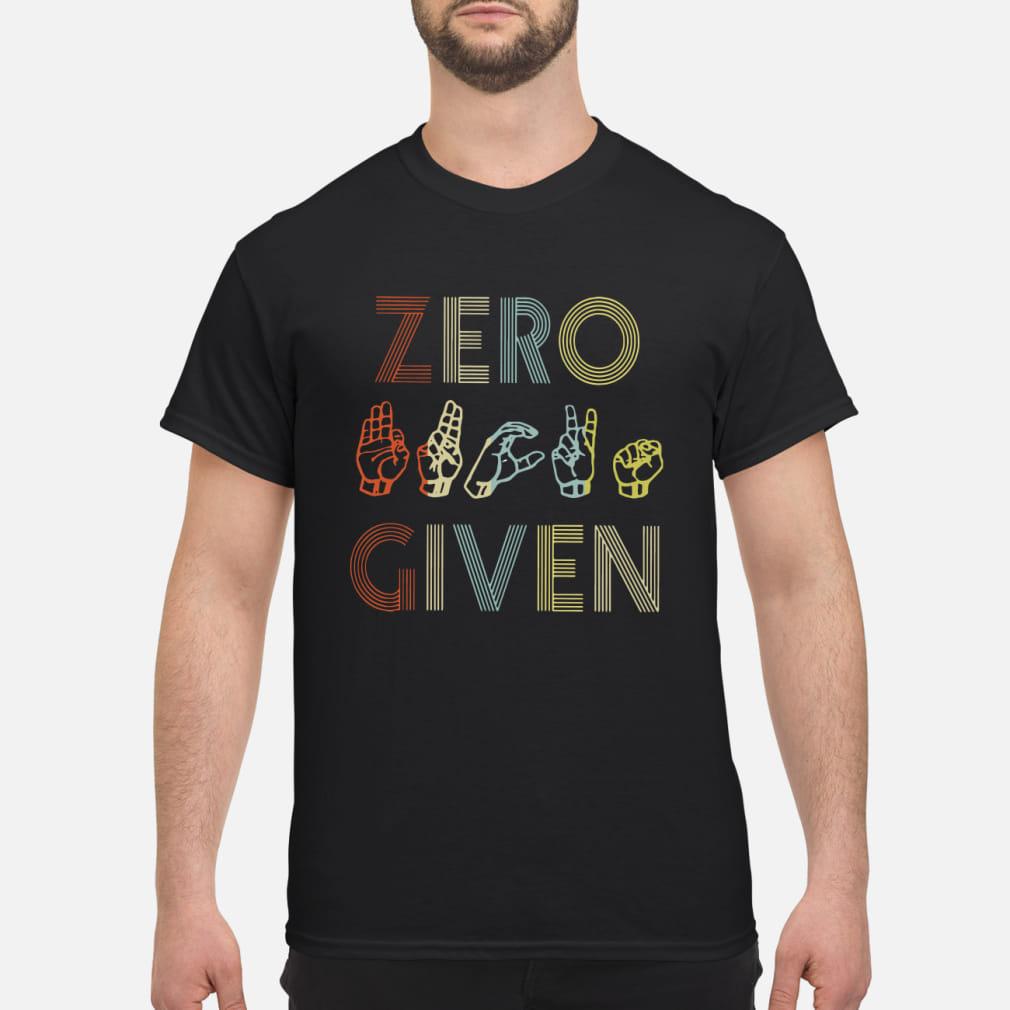 Zero Hand Given shirt