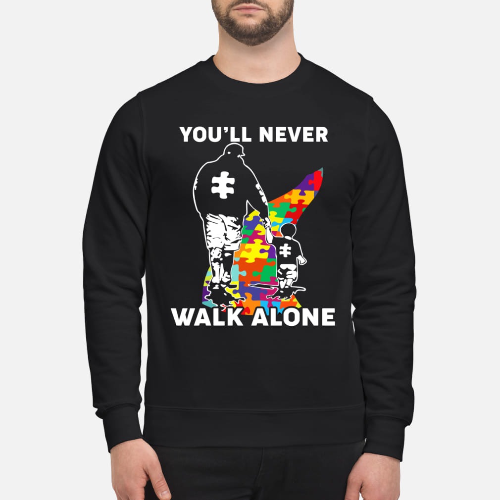 Autism you'll nerver walk alone shirt sweater