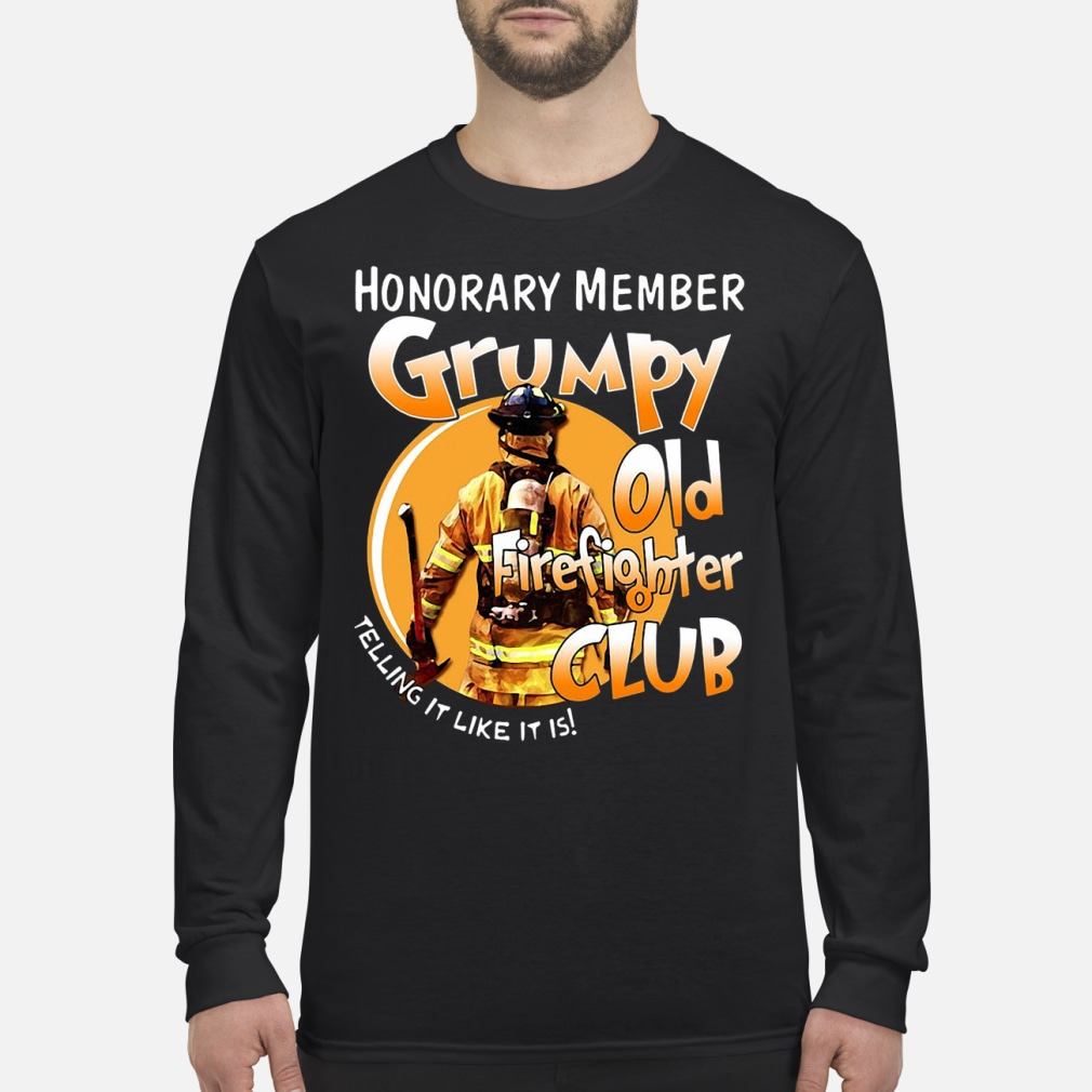 Firefighter telling it like it is Honorary member club kid shirt Long sleeved