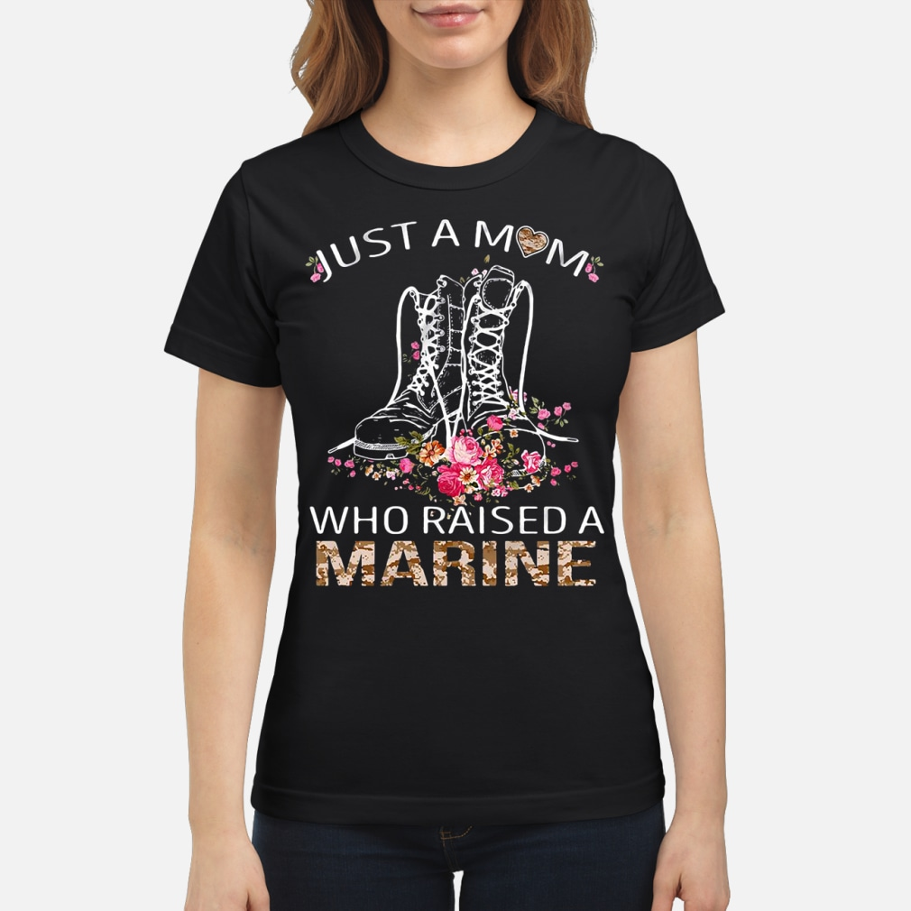Flowers Boots just a mom who raised a shirt ladies tee
