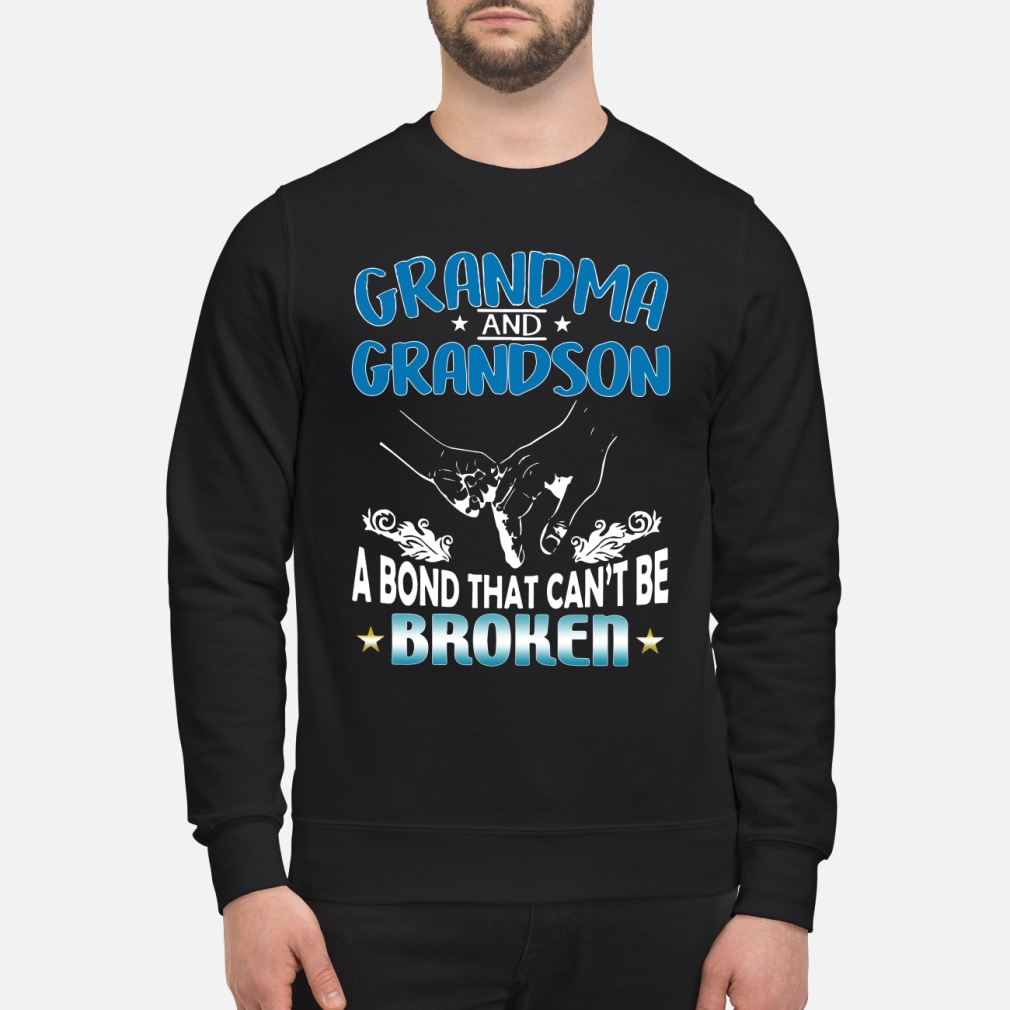 Grandma and grandson a bond that can't be broken shirt sweater