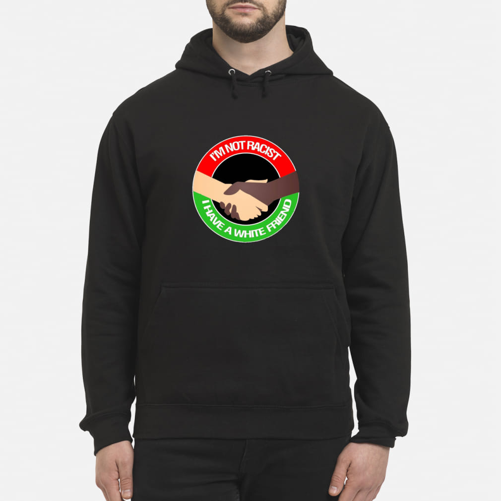 I'm not racist I have a kid shirt hoodie