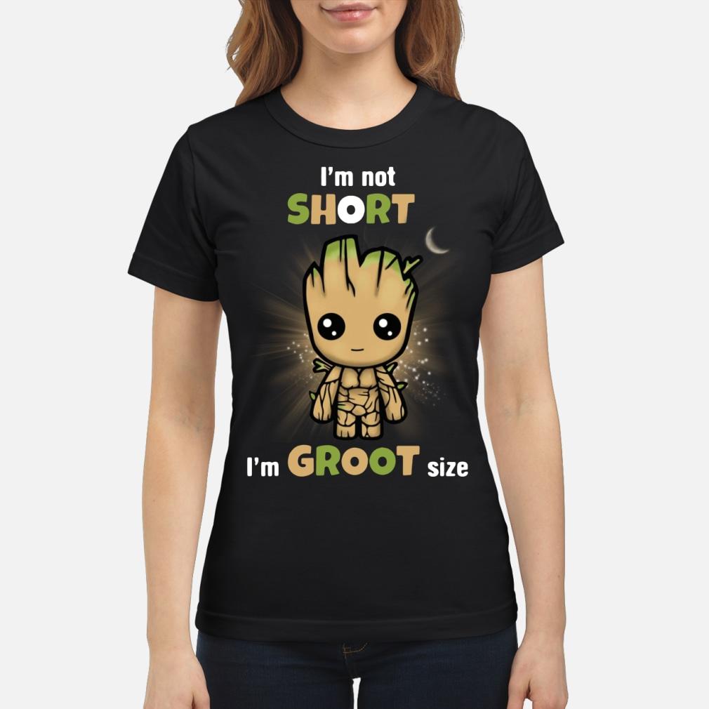 I'm not short I'm size shirt ladies tee