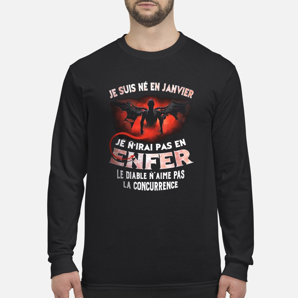 Je suis né en janvier enfer sweatshirt Long sleeved
