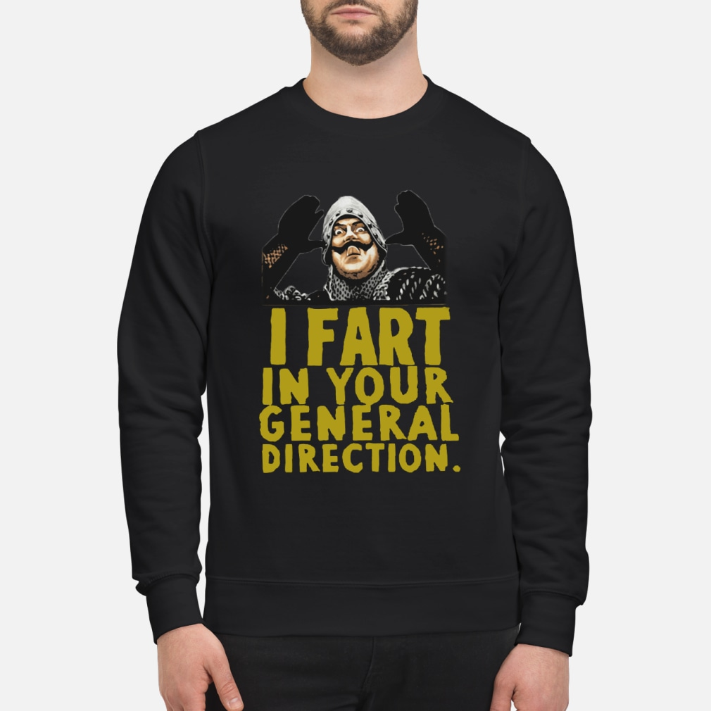 Monty Python I fart in your general direction shirt sweater