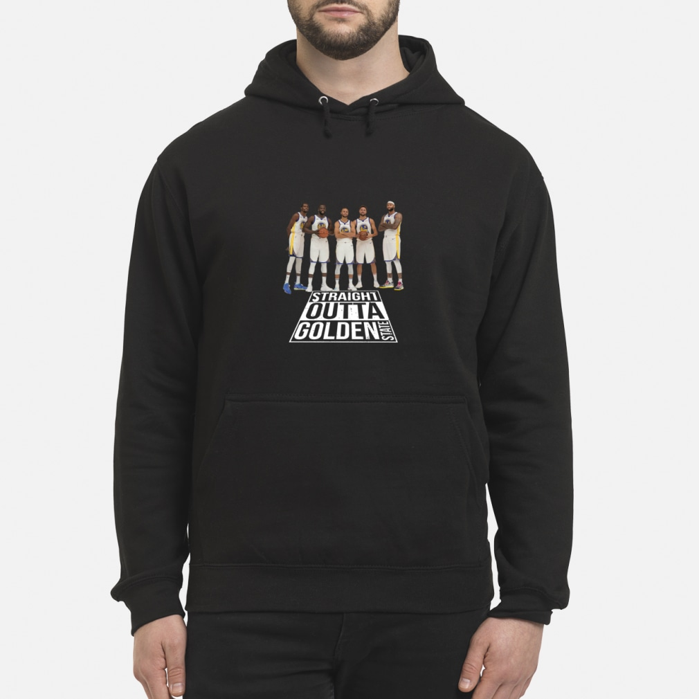 Straight outta Golden State Warriors shirt hoodie