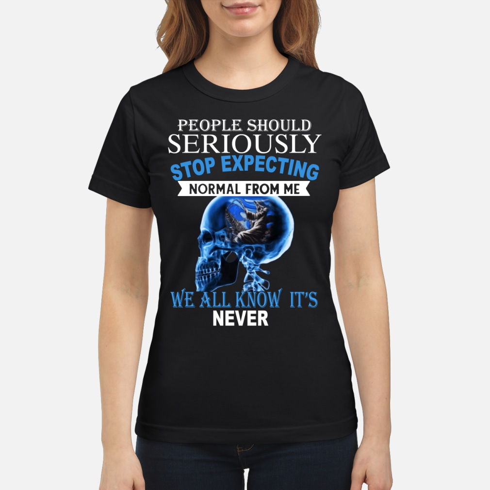 The Death People Should Seriously Happen shirt ladies tee