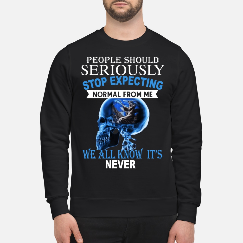 The Death People Should Seriously Happen shirt sweater