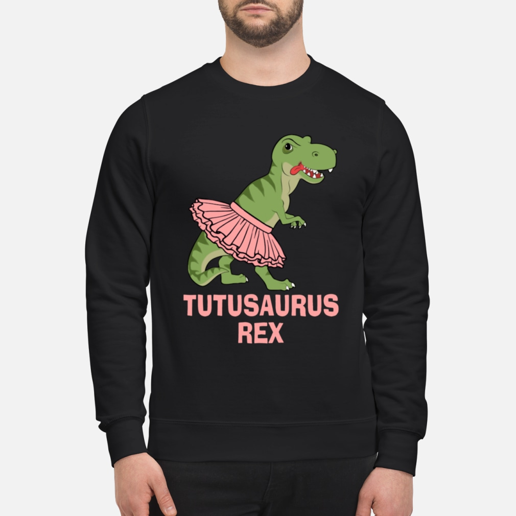 Tutusaurus Rex Funny Dinosaur T-Rex Gift hoodie sweater