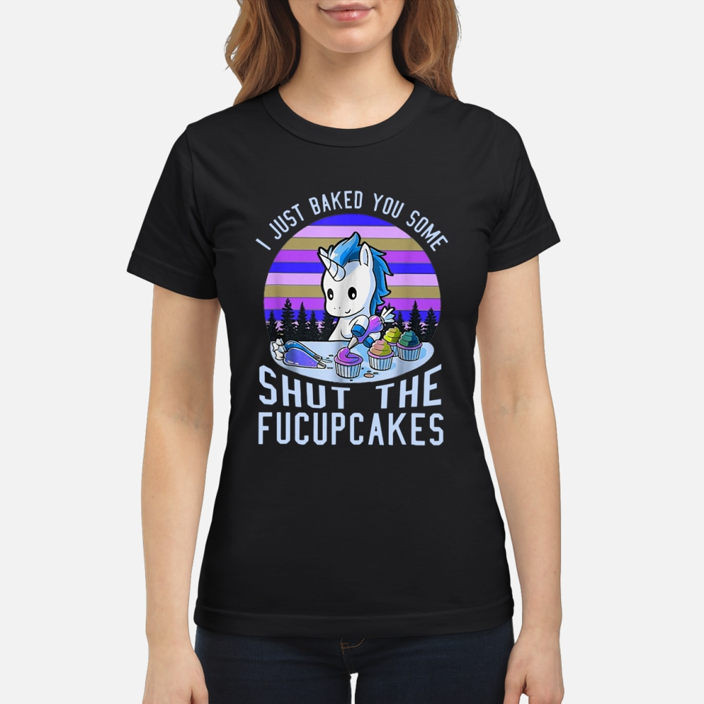 Unicorn I just baked you some shut the kid shirt ladies tee