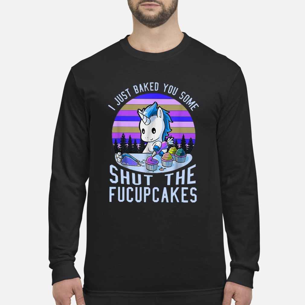 Unicorn I just baked you some shut the kid shirt Long sleeved