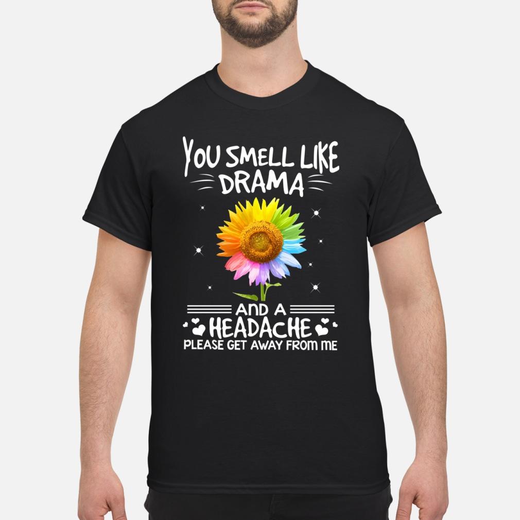 You smell like drama and a headache sunflower LGBT shirt