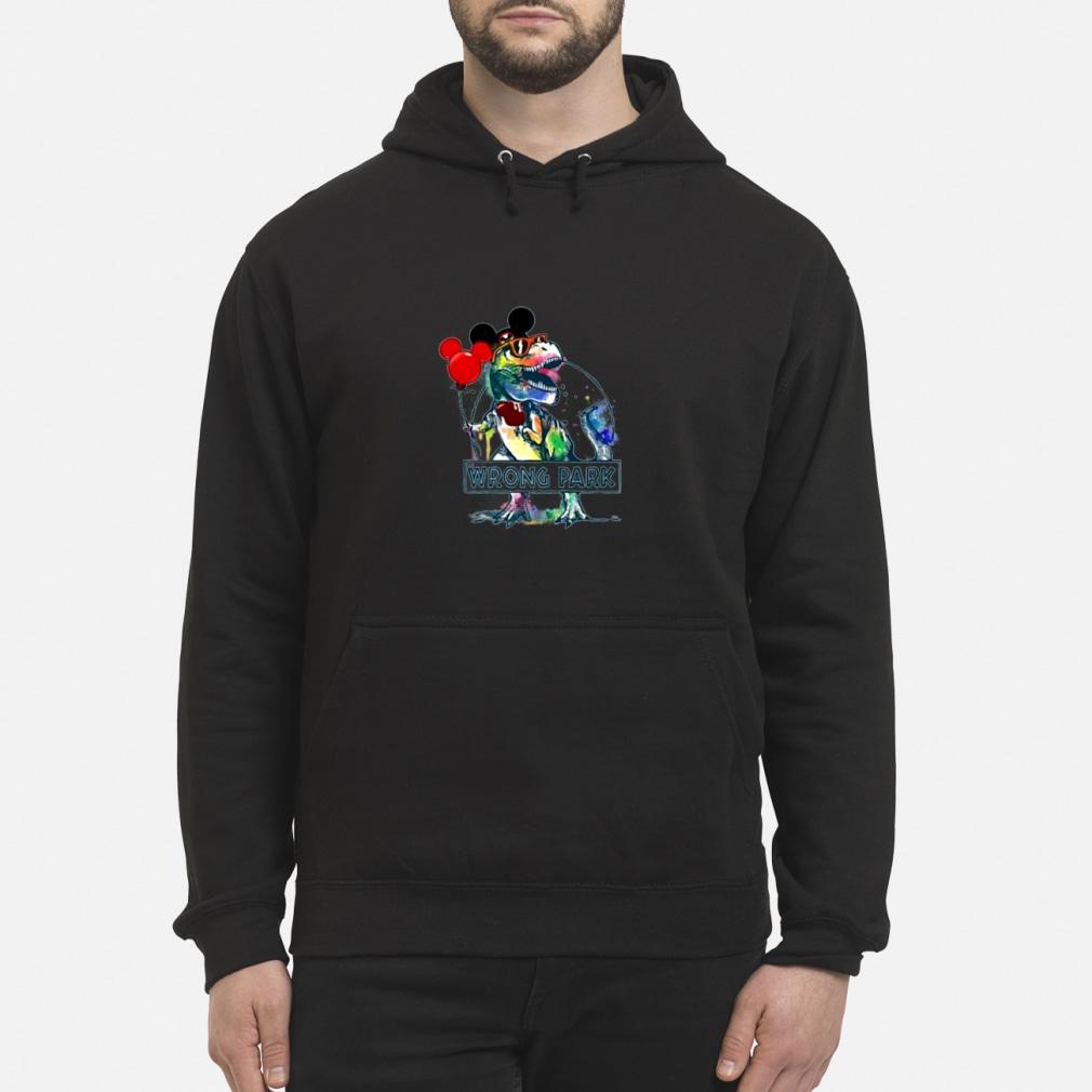 wrong park t rex shirt and Shirt hoodie
