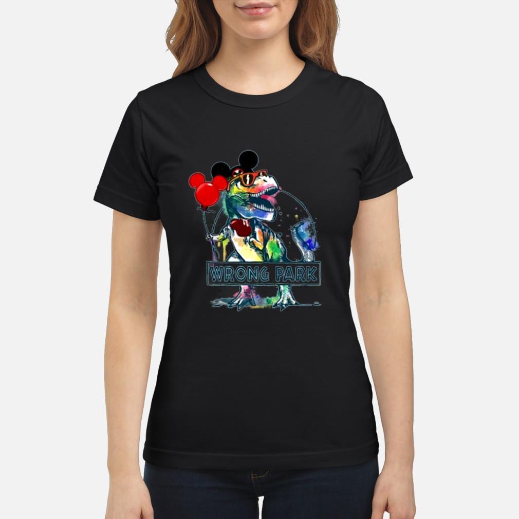 wrong park t rex shirt and Shirt ladies tee