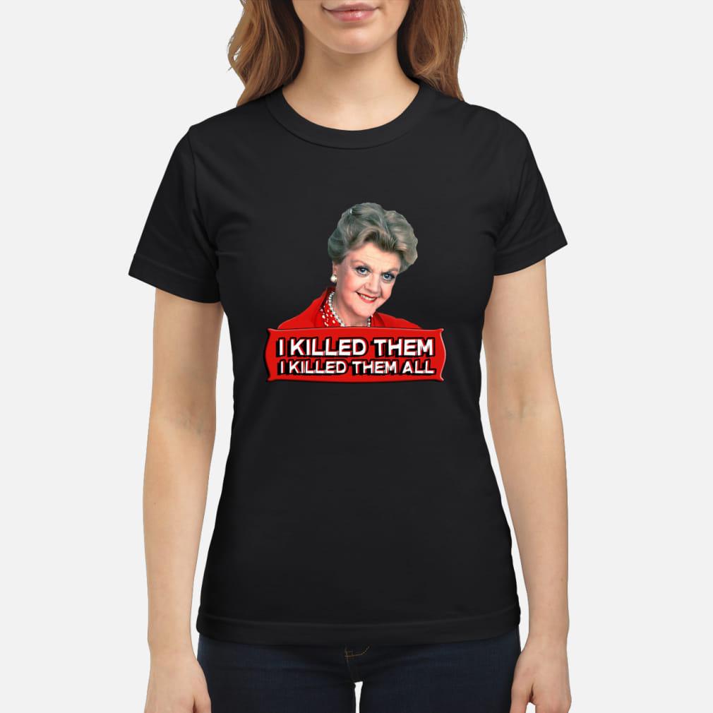 Angela Lansbury I killed them all shirt ladies tee