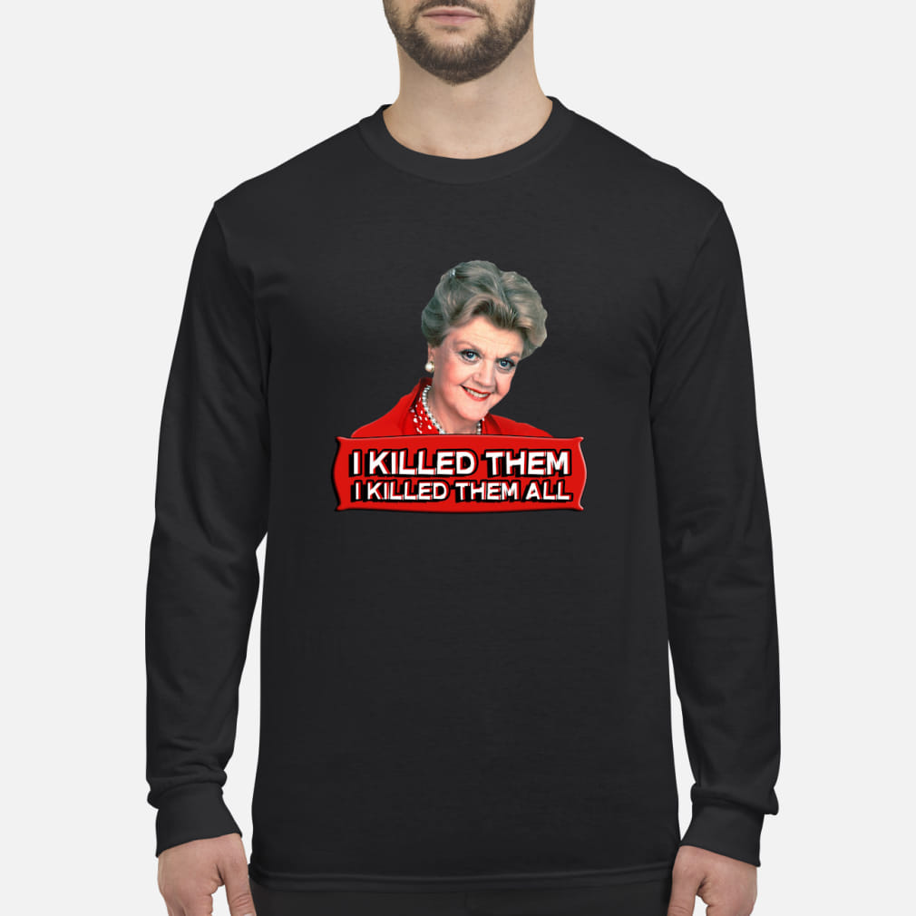 Angela Lansbury I killed them all shirt Long sleeved