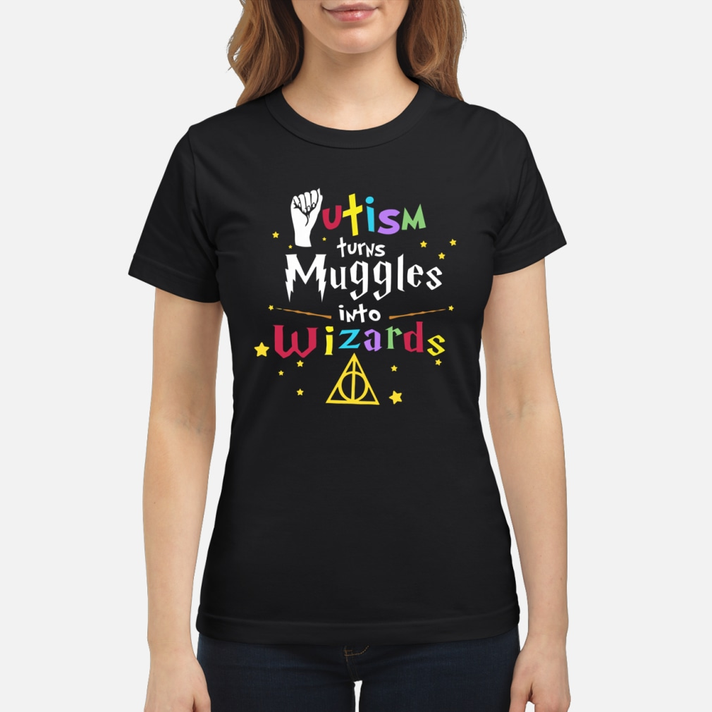 Autism turns muggles into wizards shirt ladies tee