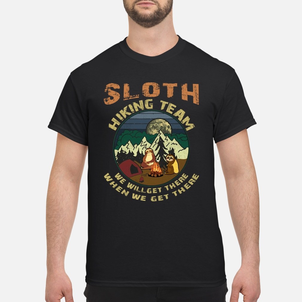 Camping Sloth hiking team we will get there ladies shirt